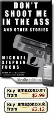 Don't Shoot Me In The Ass, And Other Stories - by Michael Stephen Fuchs